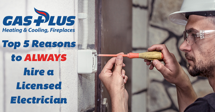 Gas Plus Blog Header - Top 5 Reasons to Hire Licensed Electricians